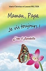Maman, Papa je vis toujours ! - L'âme d'Annabelle de Marie-Christine Peltier