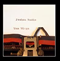 Wax Wings by Joshua Radin (2013-05-14)