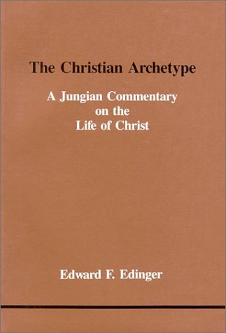 Christian Archetype, The (Studies in Jungian Psychology by Jungian Analysts)