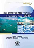 Key Statistics and Trends in International Trade 2020: Trade Trends Under the Covid-19 Pandemic