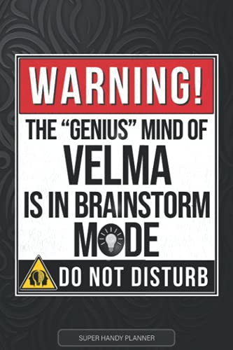 Velma: Warning The Genius Mind Of Velma Is In Brainstorm Mode - Velma Name Custom Gift Planner Calendar Notebook Journal