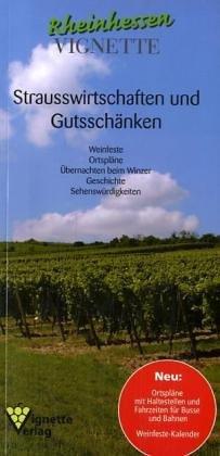Die Rheinhessen-Vignette 2003: Weinführer mit Straußwirtschaften und Gutsschänken - Reiseführer - Übernachten beim Winzer