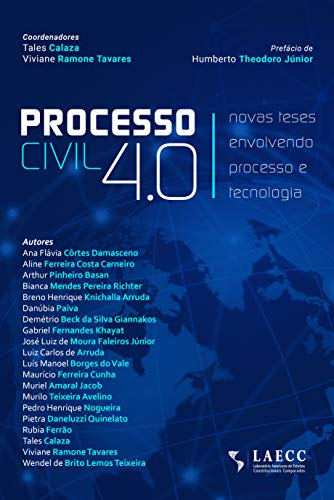 Processo civil 4.0: novas teses envolvendo processo e tecnologia