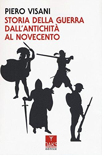 Storia della guerra dall'antichità al Novecento