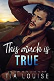 This Much is True: A grumpy single dad, opposites-attract stand-alone romance.