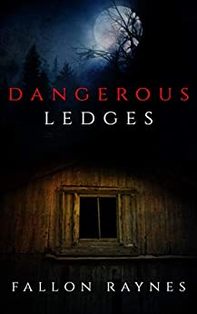 Dangerous Ledges by [Fallon Raynes]