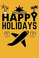 Happy Holidays: Record Vacation Planner, Trip Journal, Itinerary Notes Pages, Love Traveling Gift, Notebook, Diary, Book