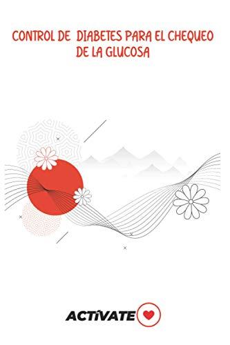 Actívate, Control De Diabetes Para El Chequeo De La Glucosa, Nutricion Saludable Con La Diabetes, Diabetes En Los Niños, Diabetes Y Ejercicios: Tamaño del cuaderno 6 x 9 pulgadas 120 páginas