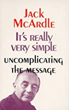 It's Really Very Simple: Uncomplicating the Message