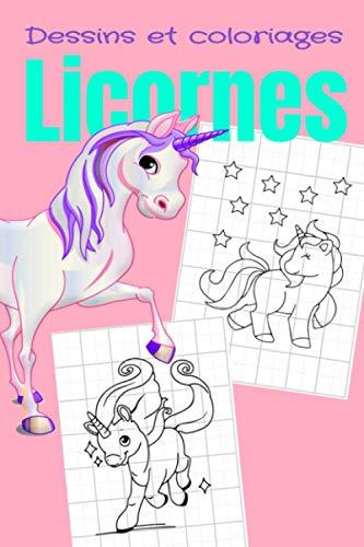 Dessins et coloriages Licornes: Cahier pour apprendre à dessiner avec des grilles et colorier des licornes | format 6x9 pouces ( A5 ) | Idéal pour cadeau | Existe aussi en grand format