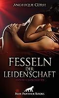 Fesseln der Leidenschaft | Erotische Geschichten: Erleben Sie die Ekstase und Verlangen ...