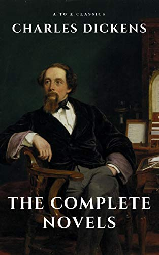 Charles Dickens : The Complete Novels (English Edition)