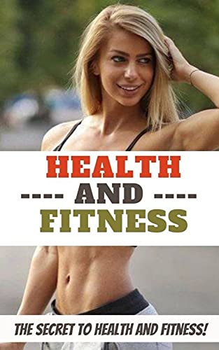 Health and Fitness: 30-minutes guide to Supercharge Your Life (English Edition)