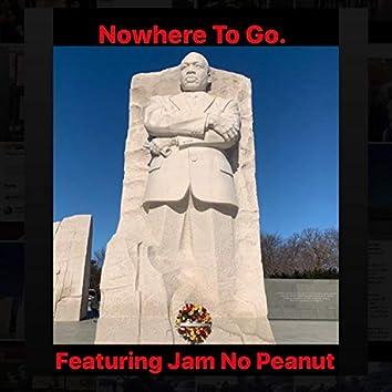 Nowhere to Go (feat. Jam No Peanut)