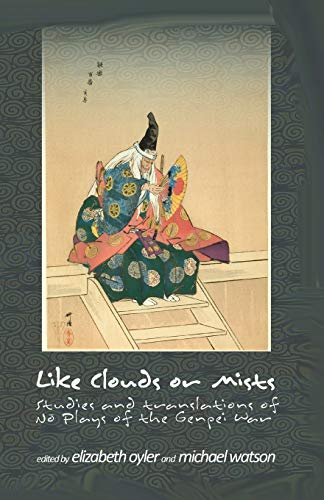 Like Clouds or Mists: Studies and Translations of No Plays of the Genpei War (Cornell East Asia Series)