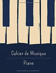Cahier de Musique - Piano: Grand Format - 110 pages de partitions - 12 portées par page - papier manuscrit - 21 x 29,7 cm/A4 (French Edition)