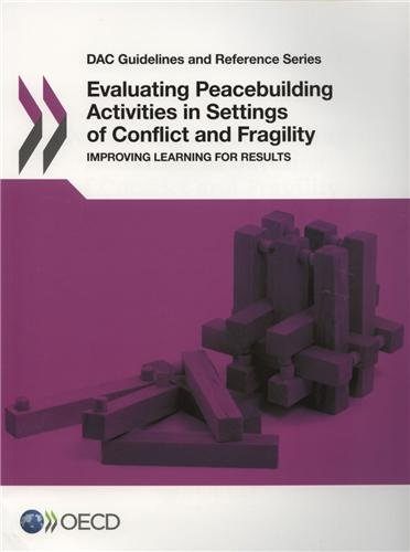 Evaluating Peacebuilding Activities in Settings of Conflict and Fragility: Improving Learning for Results