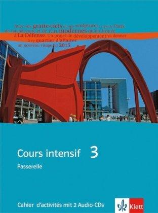 Cours intensif 3. Ausgabe Passerelle 3: Cahier d´activités mit 2 Audio-CDs 3. Lernjahr (Cours intensif. Französisch als 3. Fremdsprache)