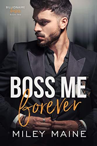 Boss Me Forever (Billionaire Bosses Book 2) (English Edition)