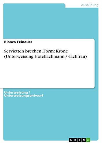 Servietten brechen, Form: Krone (Unterweisung Hotelfachmann / -fachfrau)