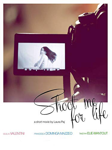 Shoot me for Life