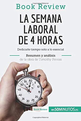 La semana laboral de 4 horas de Timothy Ferriss (Análisis de la obra): Dedicarle Tiempo...