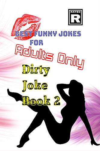 Best Funny Jokes For Adults Only: Dirty Joke Book 2