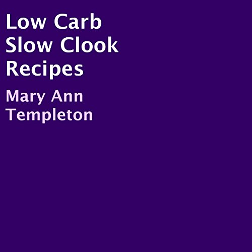 Low Carb Slow Cook Recipes audiobook cover art