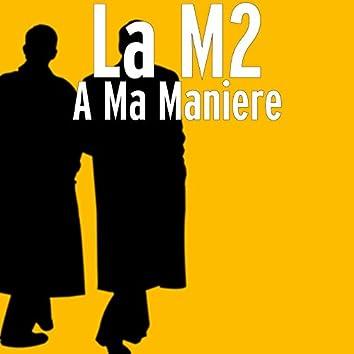 A Ma Maniere