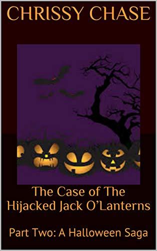 The Case of The Hijacked Jack O'Lanterns: Part Two: A Halloween Saga (English Edition)