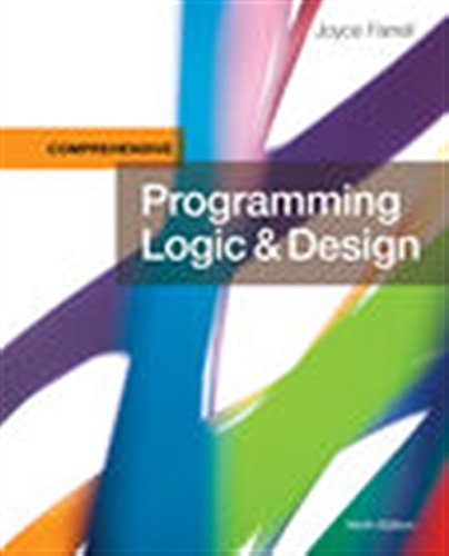 Compare Textbook Prices for Programming Logic & Design, Comprehensive 9 Edition ISBN 9781337102070 by Farrell, Joyce