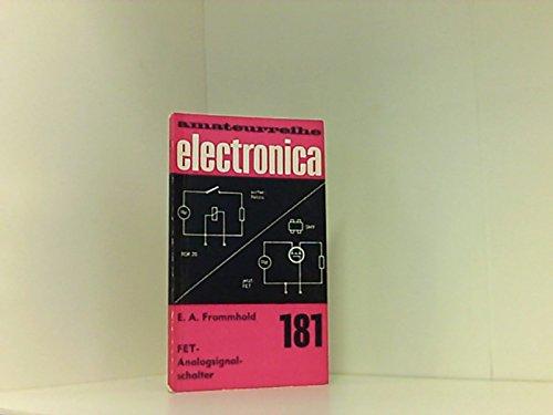FET- Analogsignalschalter (Amateurreihe Electronica 181)