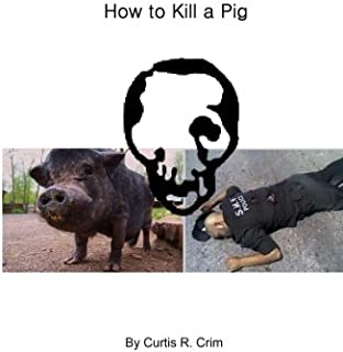 How to Kill a Pig