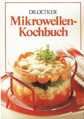 Dr. Oetker Mikrowellen-Kochbuch [4. bebilderte Auflage]