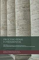 Processo Penal Fundamental: Dos conceitos básicos à moderna dogmática.