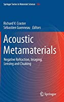 Acoustic Metamaterials: Negative Refraction, Imaging, Lensing and Cloaking (Springer Series in Materials Science (166))