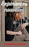 Expériences nouvelles (vol 9): Confessions intimes, confidence, histoires érotiques, sexe entre adultes