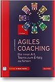 Agiles Coaching: Die neue Art, Teams zum Erfolg zu führen - Judith Andresen