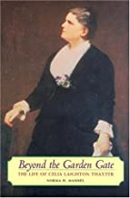 Beyond the Garden Gate: The Life of Celia Laighton Thaxter