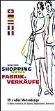Shopping Guide Fabrikverkäufe: 99 x edles Markendesign in Italien, Frankreich, der Schweiz, Deutschland und Österreich