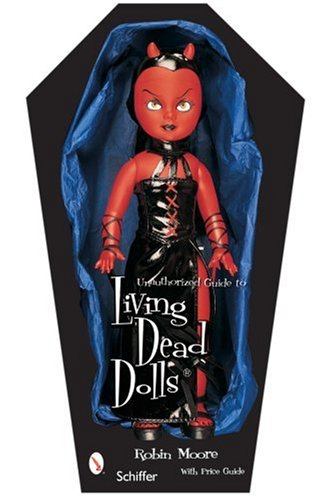 Unauthorized Guide to Collecting Living Dead Dolls