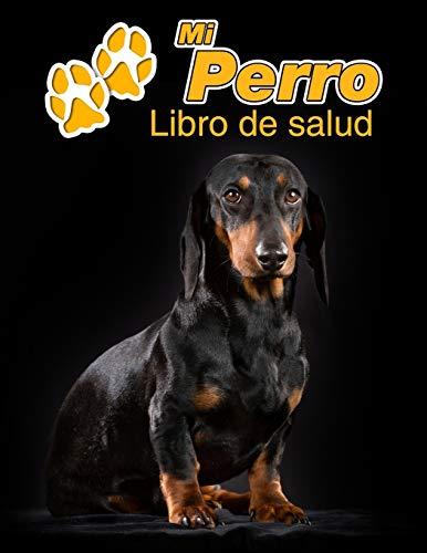 Mi Perro Libro de salud: Teckel de pelo corto | 109 páginas 22cm x 28cm | Cuaderno para llenar | Agenda de Vacunas | Seguimiento Médico | Visitas Veterinarias | Diario de un Perro | Contactos
