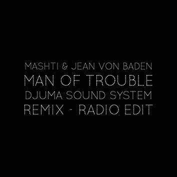 Man of Trouble (Djuma Soundsystem Remix)