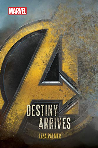 Avengers: Infinity War: Destiny Arrives (Avengers Infinity War)