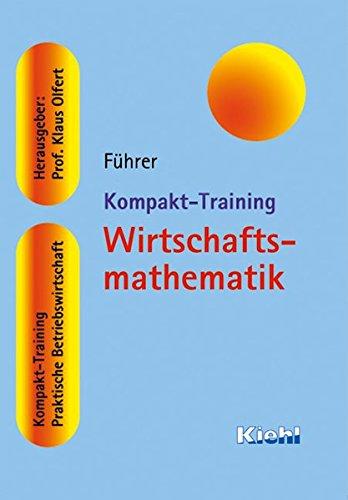 Kompakt-Training Wirtschaftsmathematik