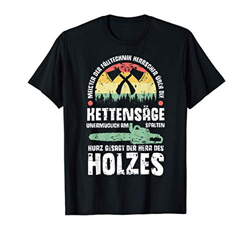 Herren Holzfäller Holzspalter Kettensäge Meister Walz Holz T-Shirt