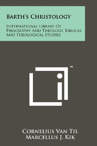Barth's Christology: International Library Of Philosophy And Theology, Biblical And Theological Studies