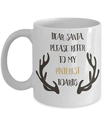 N\A Taza de Navidad Regalo Divertido Querido Santa por Favor refiérase a mi Pinterest tableros Taza con Refranes Regalo de cumpleaños Secreto Personalizado Santa
