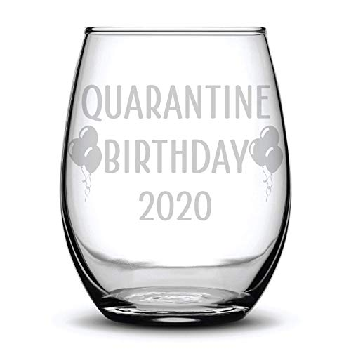 Quarantine Birthday 2020 Fun Funny Gift Laser Etched Wine Glass - 15 oz