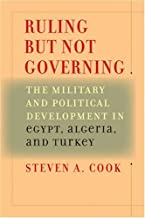 Ruling But Not Governing: The Military and Political Development in Egypt, Algeria, and Turkey (A Council on Foreign Relations Book) (Council on Foreign Relations Books)